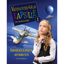 Vastausten kirja lapsille (ja vanhemmille) 1 osa - Ihmeellinen avaruus