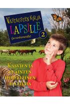 Vastausten kirja lapsille (ja vanhemmille) 2 osa - Kasvien ja eläinten ihmeellinen maailma