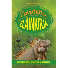 Tavutettu eläinkirja - Sammakkoeläimet ja matelijat