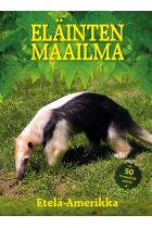 ELÄINTEN MAAILMA – Etelä-Amerikka